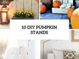 10-diy-pumpkin-stands-cover