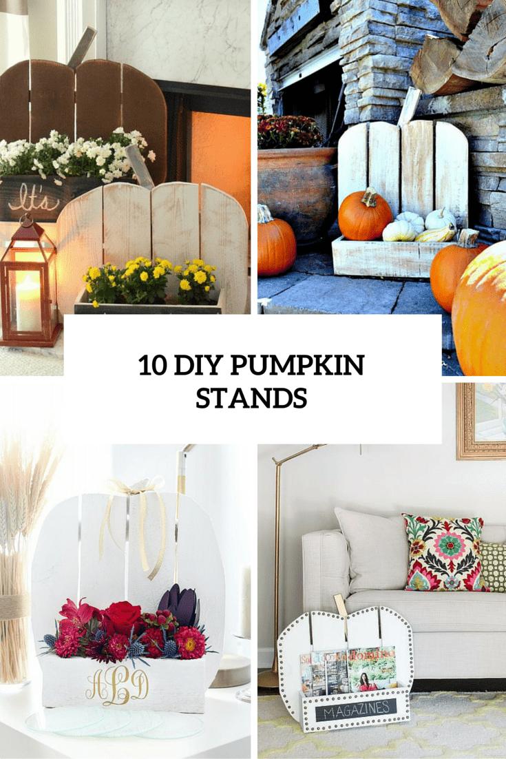 10 diy pumpkin stands cover