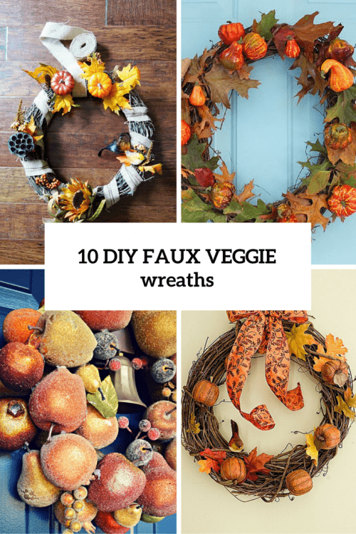 10 DIY Faux Vegetables And Fruit Wreaths For Fall