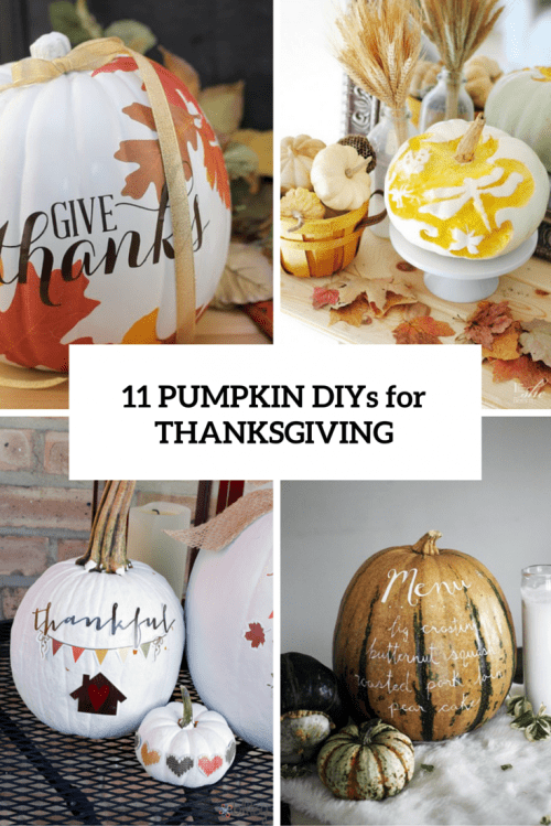 11 Awesome And Fun Pumpkin DIYs For Thanksgiving