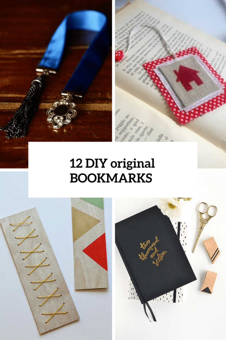 12 Original DIY Bookmarks In Various Styles For Your Favorite Books