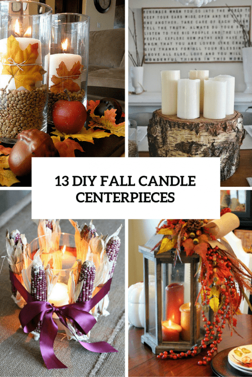 13 Diy Fall Candle Centerpieces To Bring Warmth In