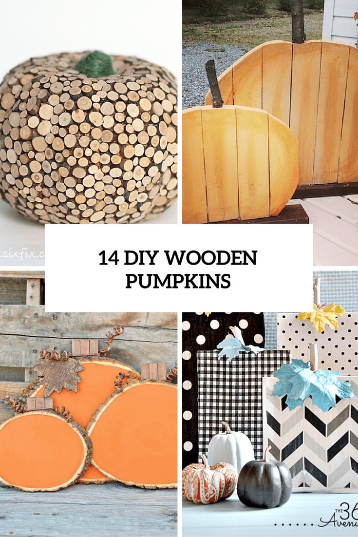 14 DIY Wooden Pumpkins For Fall And Thanksgiving