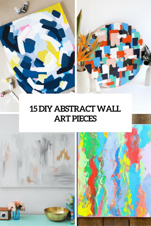 15 DIY Absract Wall Art Pieces You Can Easily Make