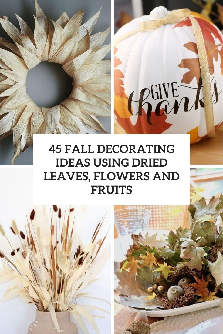 fall decorating ideas using dried leaves, flowers and fruits cover
