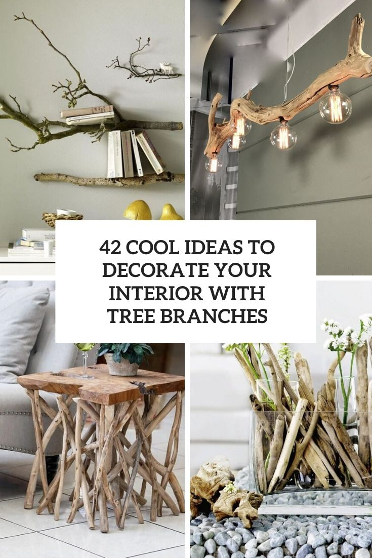 cool ideas to decorate your interior with tree branches cover