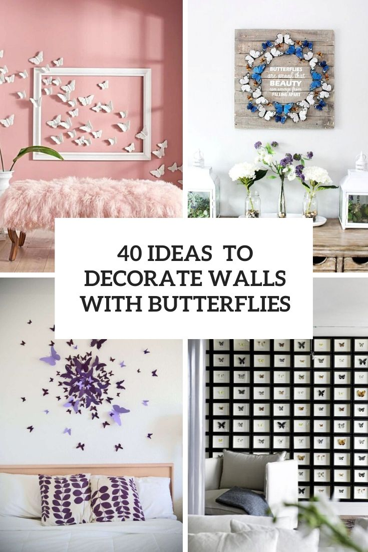 40 Ideas To Decorate Walls With Butterflies