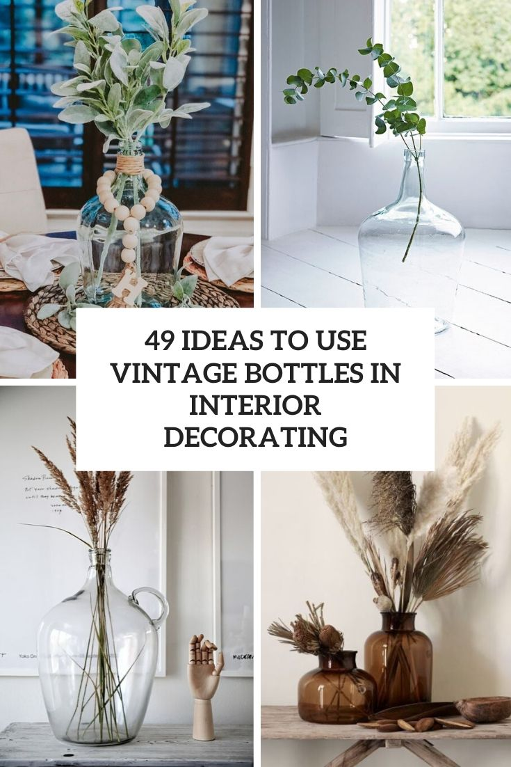 49 Ideas To Use Vintage Bottles In Interior Decorating