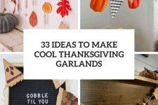 33 ideas to make cool thanksgiving garlands cover