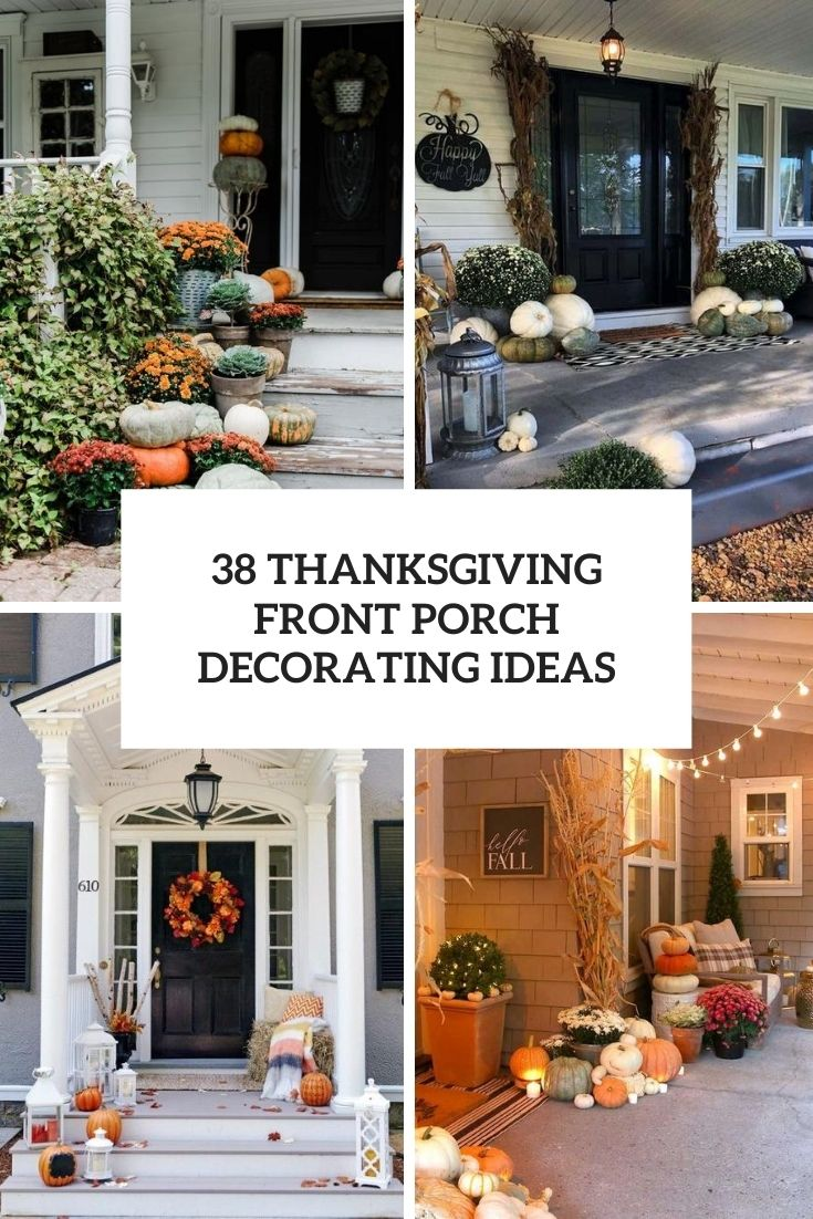 38 Thanksgiving Front Porch Decorating Ideas