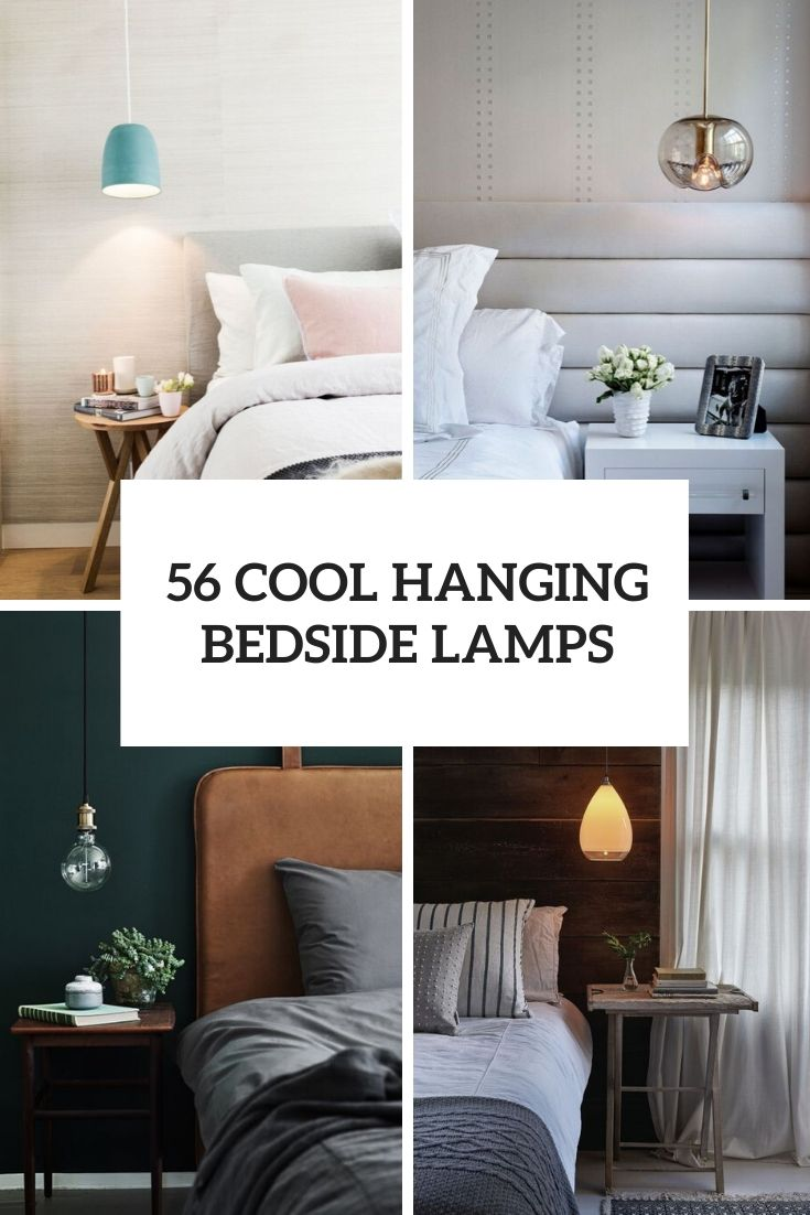 56 Cool Hanging Bedside Lamps Shelterness