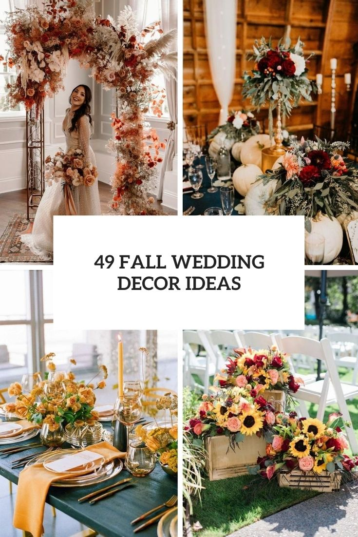 49 Fall Wedding Decor Ideas