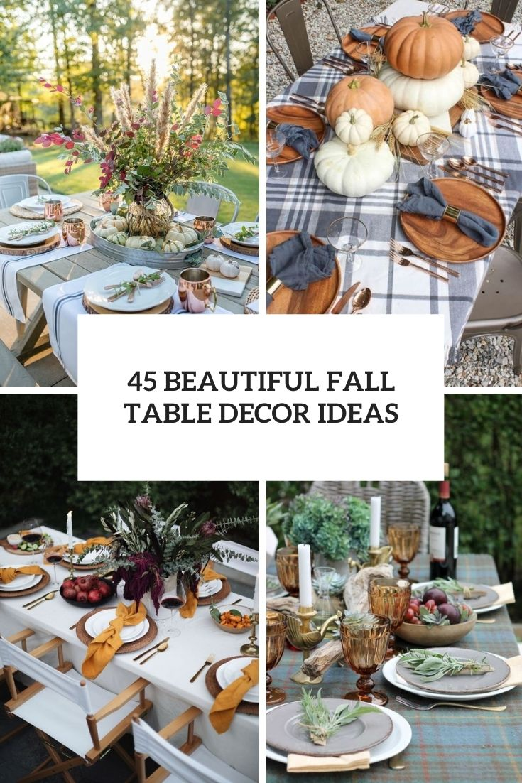 45 Beautiful Fall Table Décor Ideas