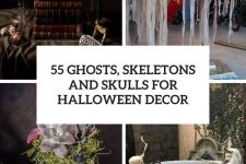 55 ghosts, skeletons and skulls for halloween decor cover