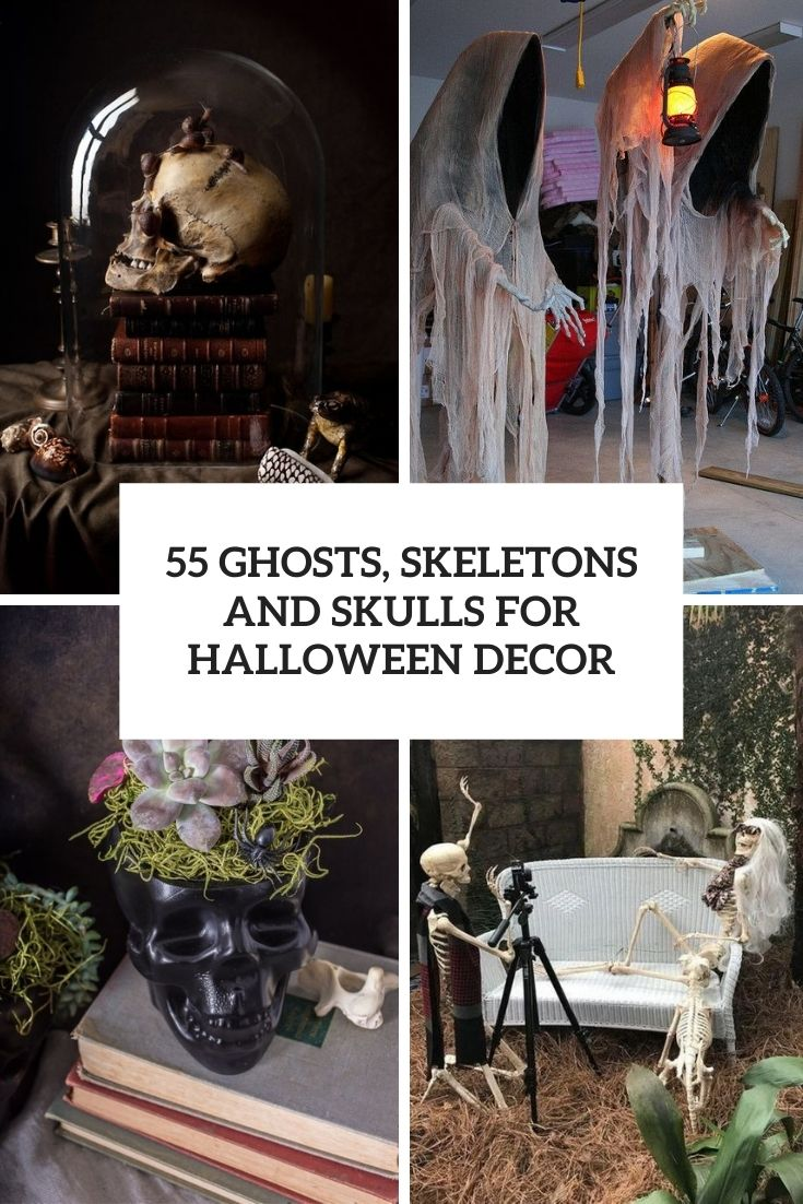 55 Ghosts, Skeletons And Skulls For Halloween Decor
