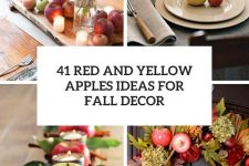 41 red and yellow apples ideas for fall decor cover