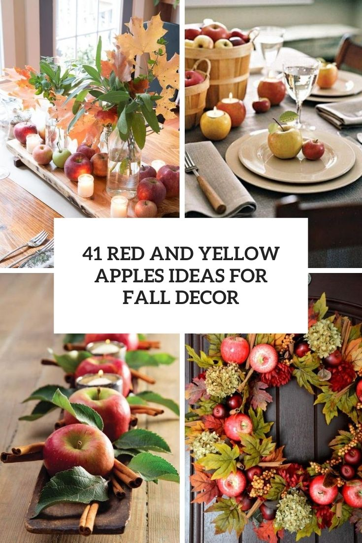 41 Red And Yellow Apples Ideas For Fall Decor