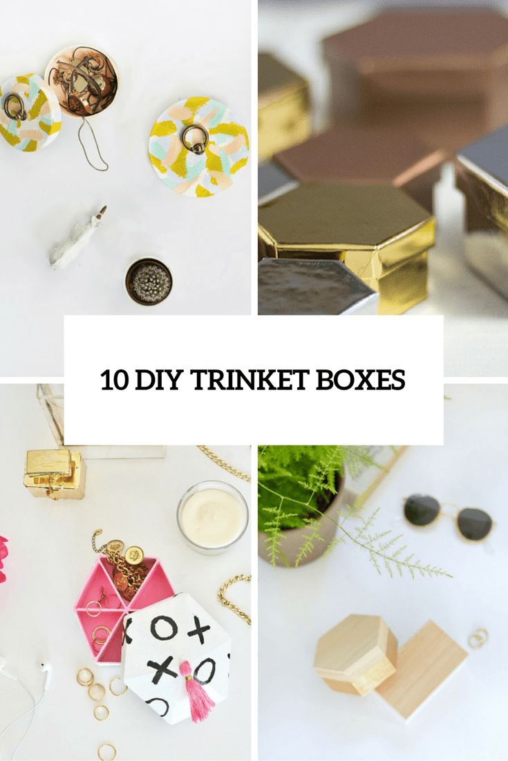 10 DIY Trinket Boxes In Various Colors And Shapes