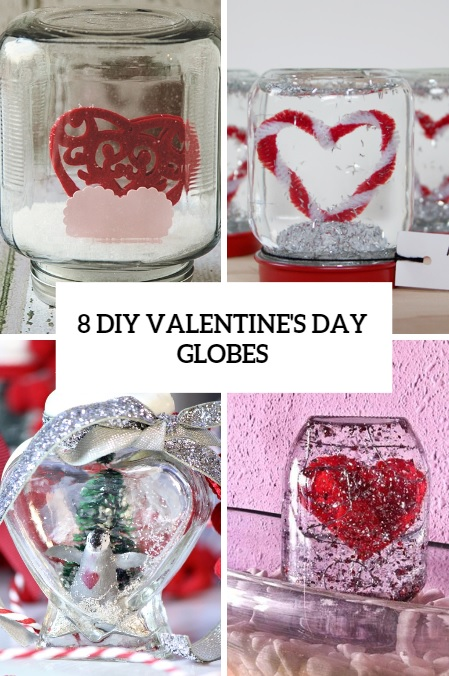 Perfect Gift: 8 DIY Valentine Globes For Kids And Adults