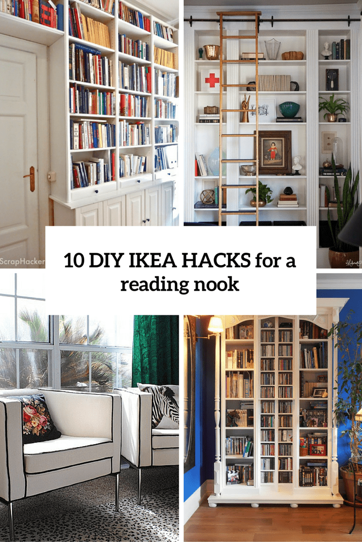10 Diy Ikea Hacks For A Home Library Or A Reading Nook