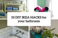 10-diy-ikea-hacks-for-your-bathroom-cover