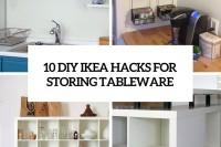 10-diy-ikea-hacks-for-storing-tableware-cover