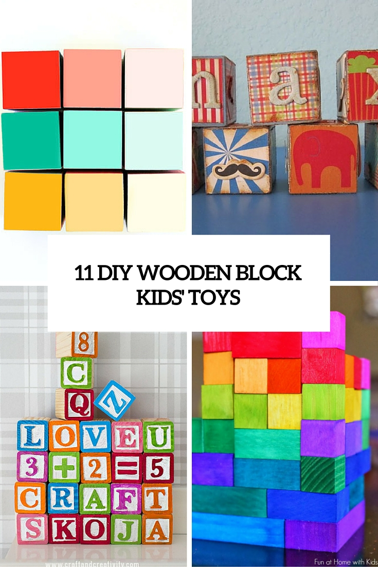 11 DIY Wooden Block Toys To Entertain Your Kids