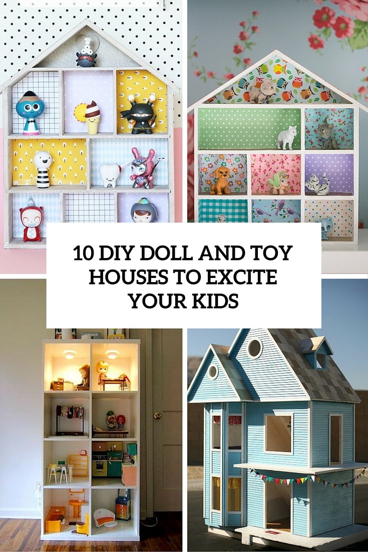 10 DIY Doll And Toy Houses To Excite Your Kids