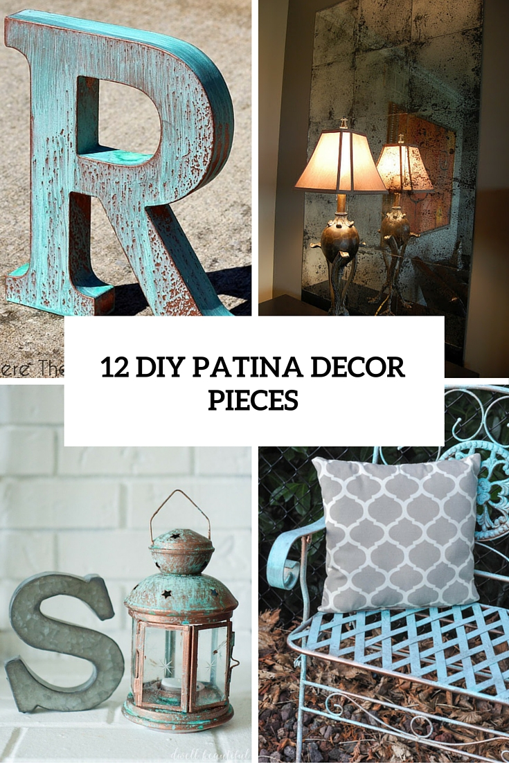 12 DIY Patina Décor Pieces To Add A Vintage Touch