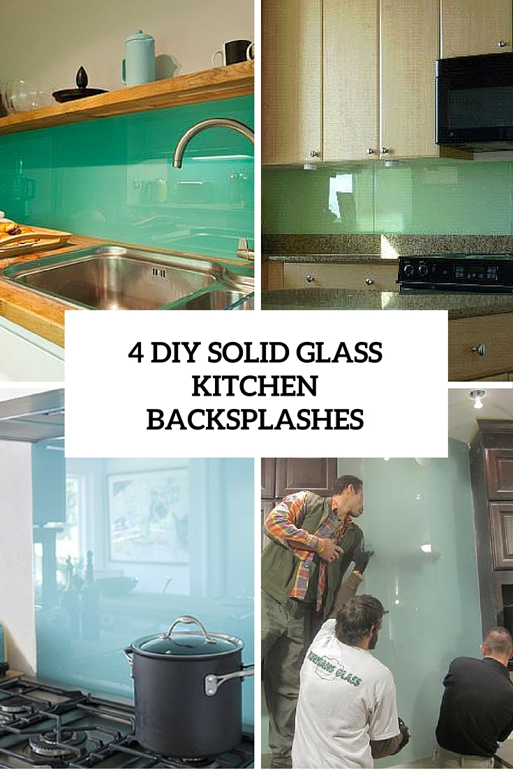 - 4 DIY Solid Glass Kitchen Backsplashes To Install Yourself