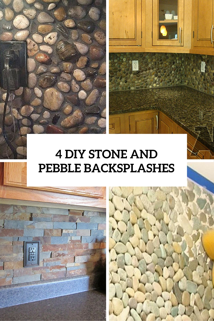 picture of 4 diy stone and pebble backsplashes cover