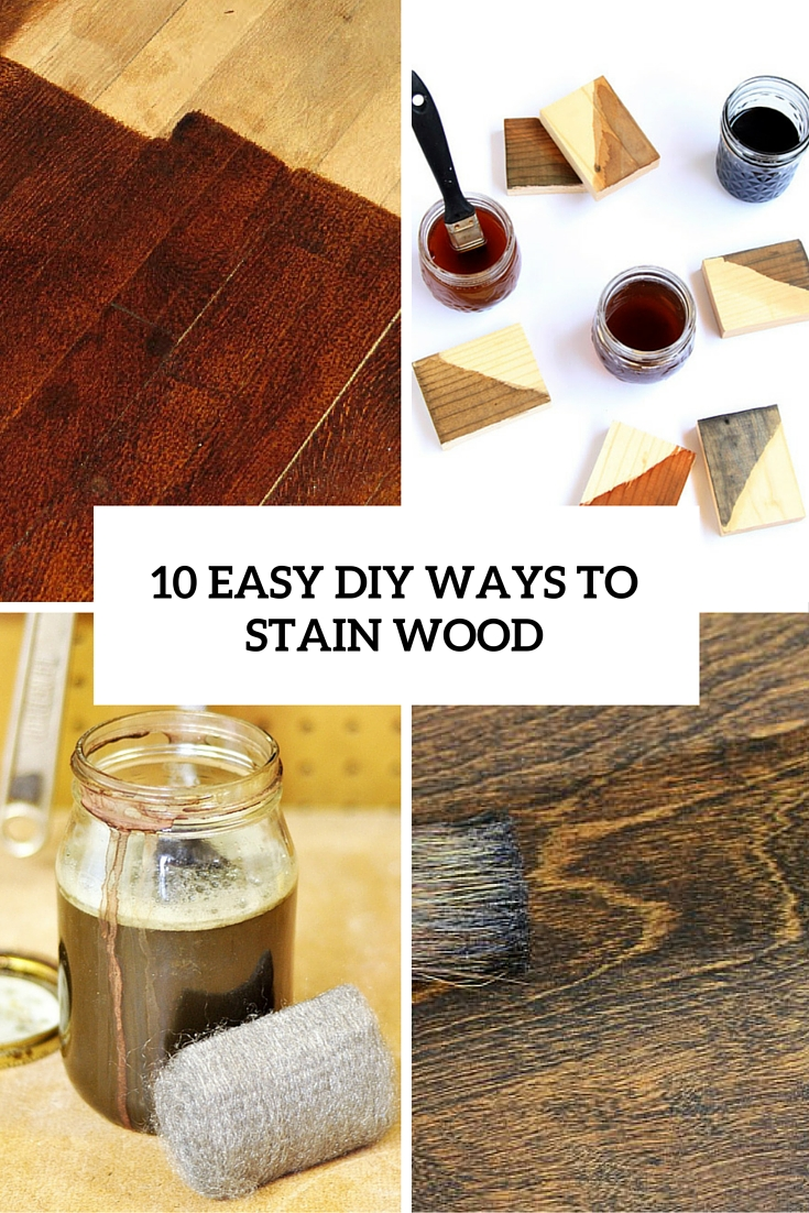10 easy diy ways to stain wood cover