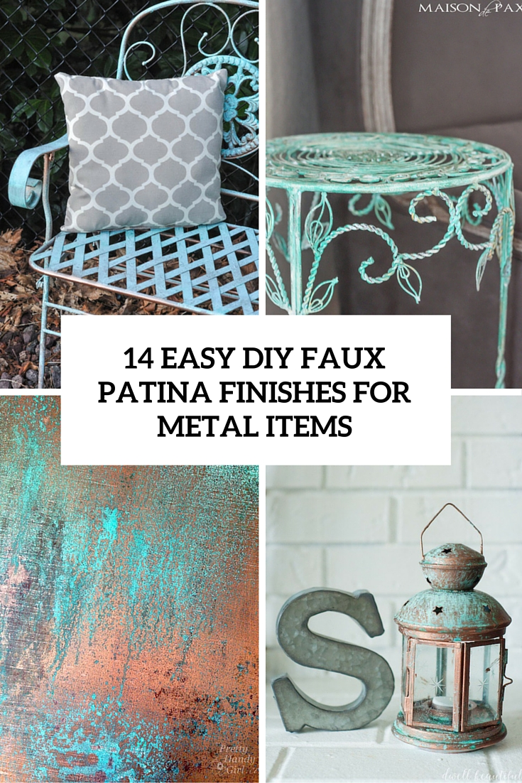 14 easy diy faux patina finishes for metal pieces cover