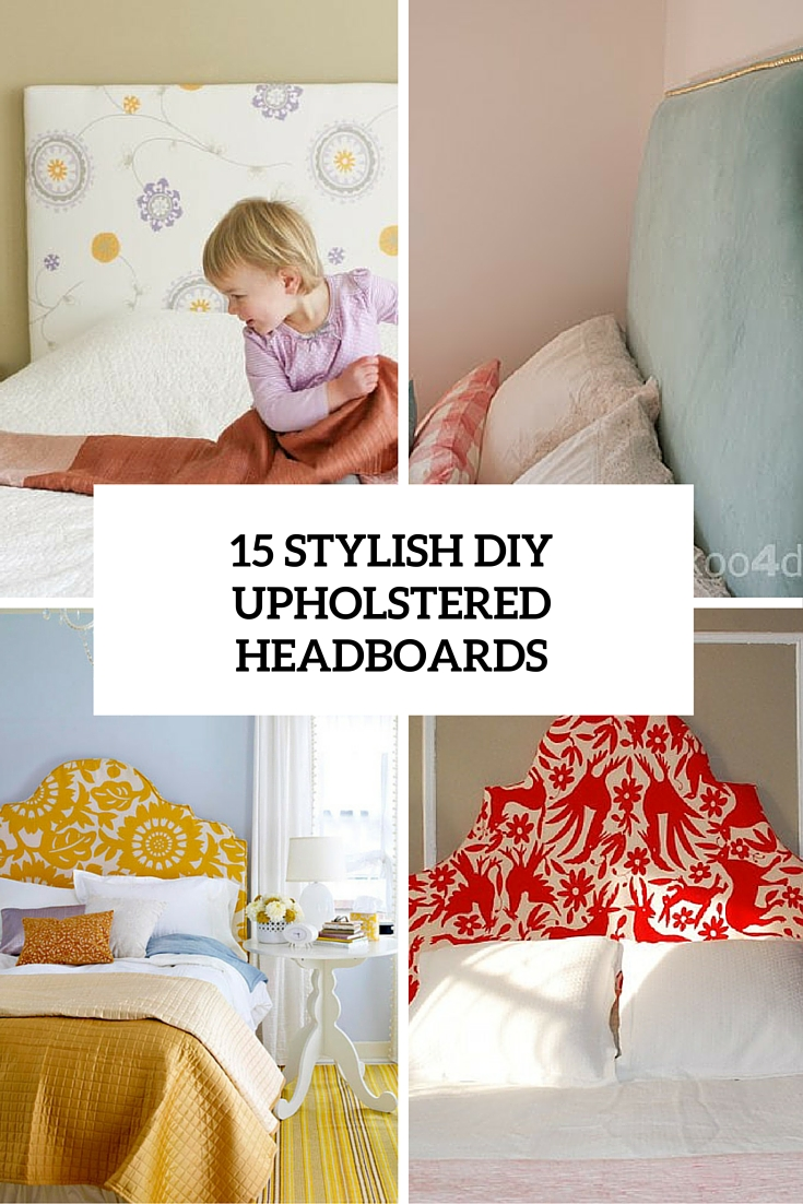 15 Cozy DIY Upholstered Headboards For Every Bedroom