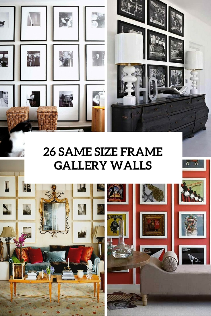 26 gallery wall ideas with same size frames shelterness for Living room gallery wall