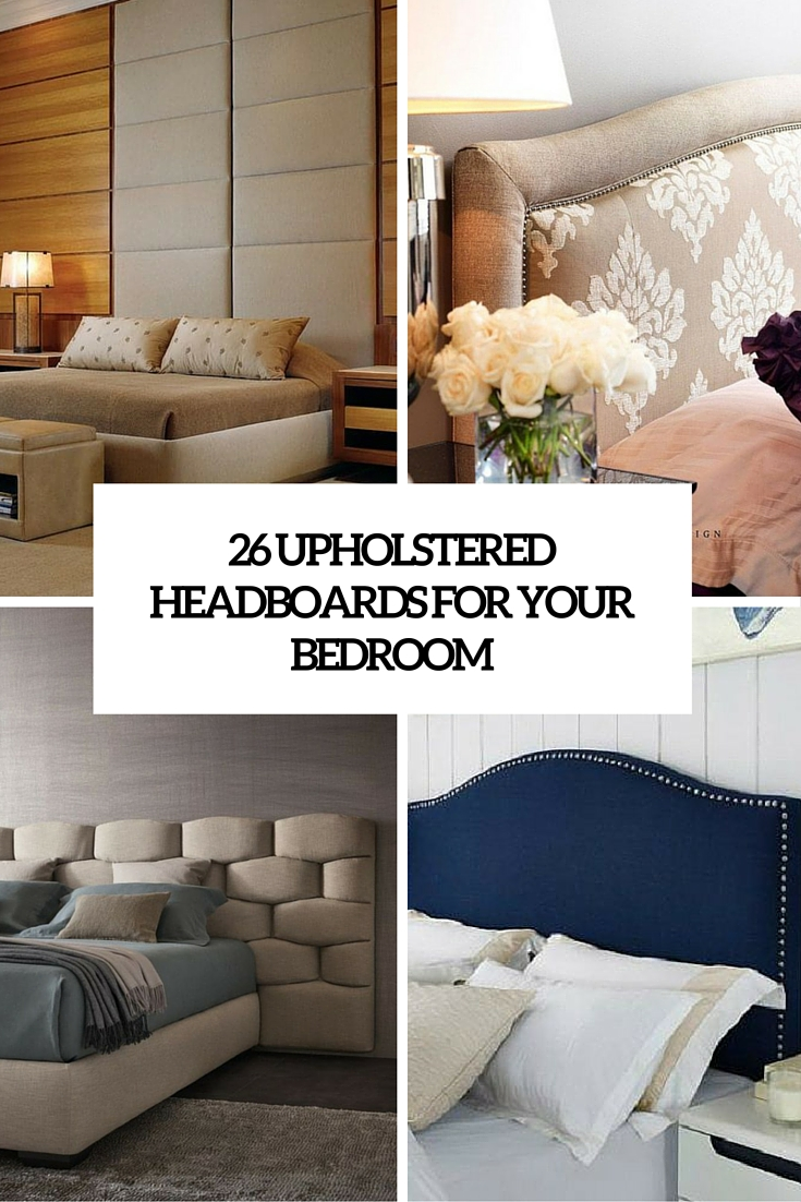 Creative Headboard Ideas Part - 35: 26 Upholstered Headboards To Improve Your Bedroom