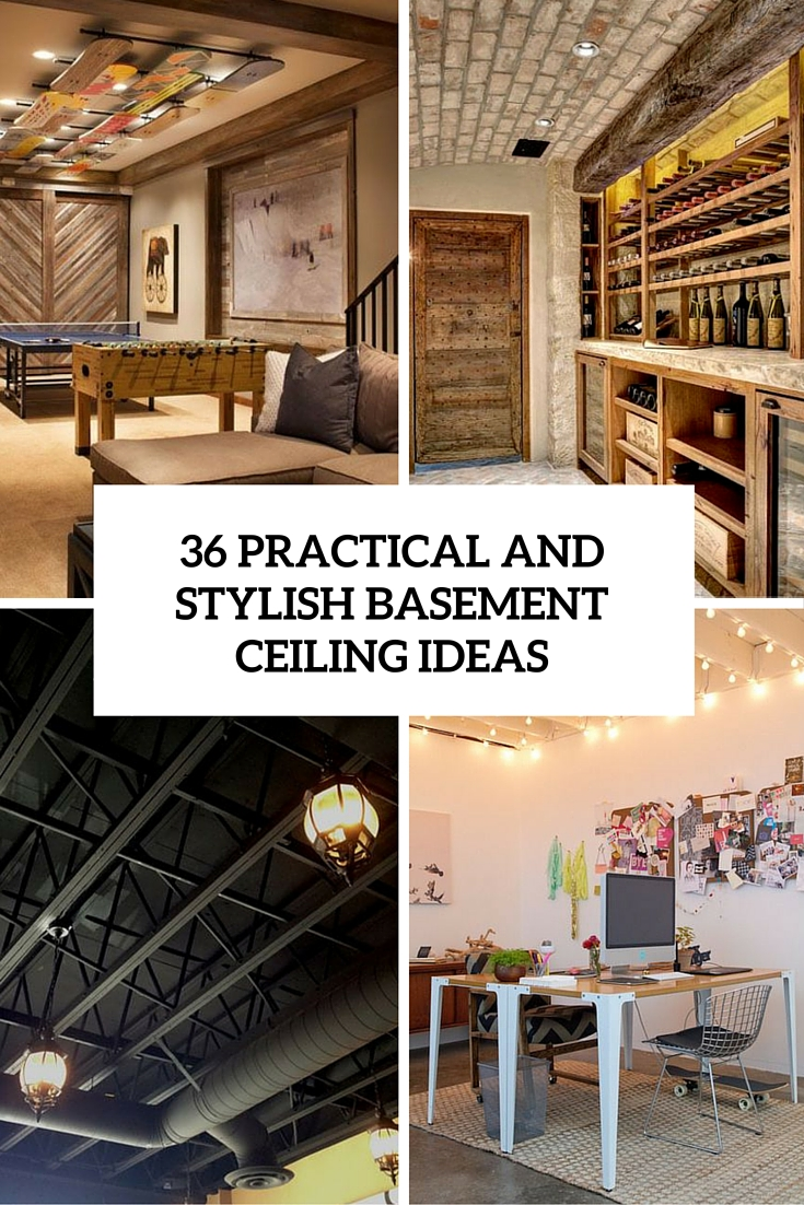 Superior 36 Practical And Stylish Basement Ceiling Décor Ideas