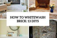 how-to-whitewash-brick-13-diys-cover