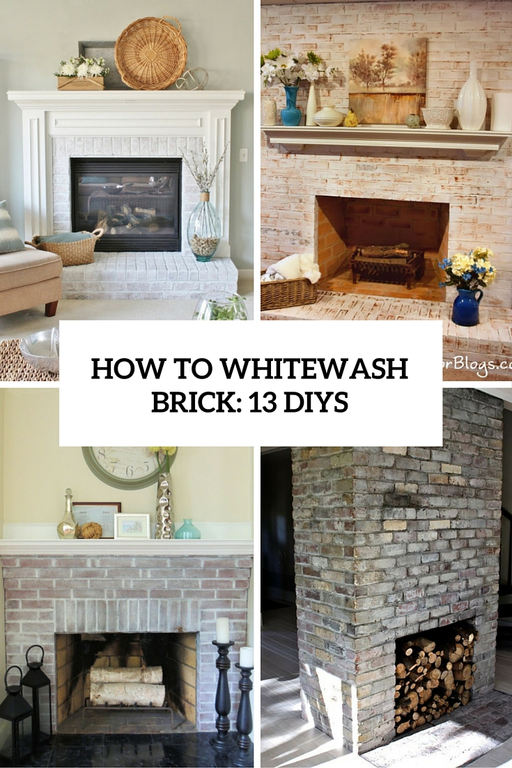 How To Whitewash Brick: 13 Cool Tutorials