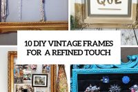 10-diy-vintage-frames-for-a-refined-touch-cover