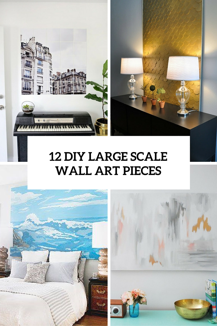 12 eye catchy diy large scale wall art pieces shelterness