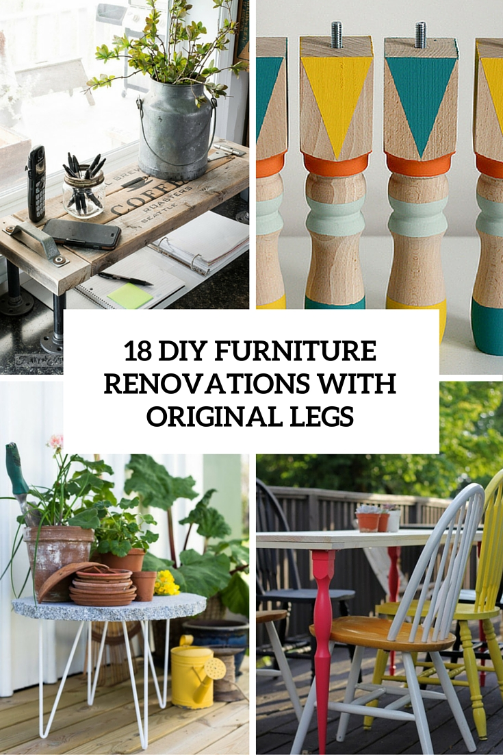 18 diy furniture renovations with original legs cover