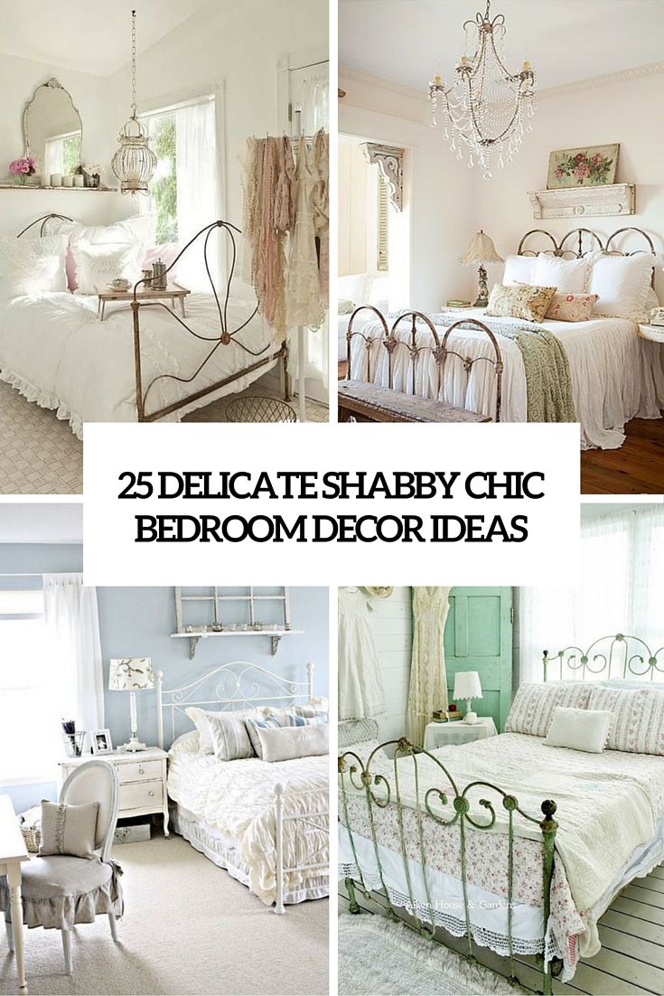 superior Country Chic Bedroom Ideas Part - 5: 25 delicate shabby chic bedroom decor ideas cover