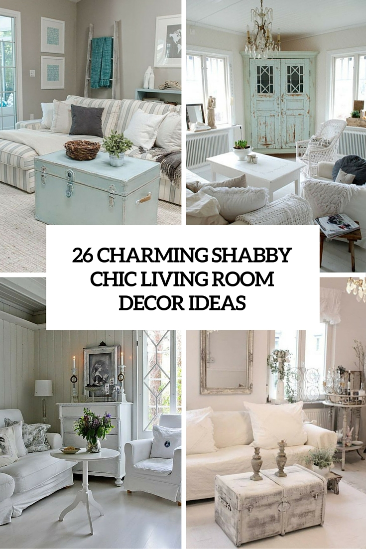 26 charming shabby chic living room d cor ideas shelterness Decorating your home shabby chic cottage style