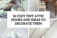 26-cozy-tiny-attic-nooks-and-ideas-to-decorate-them-cover