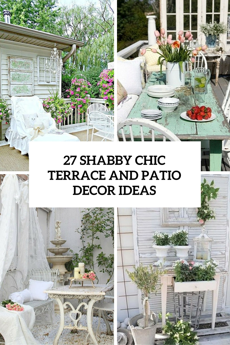 27 shabby chic terrace and patio d cor ideas shelterness for Terrace decoration ideas