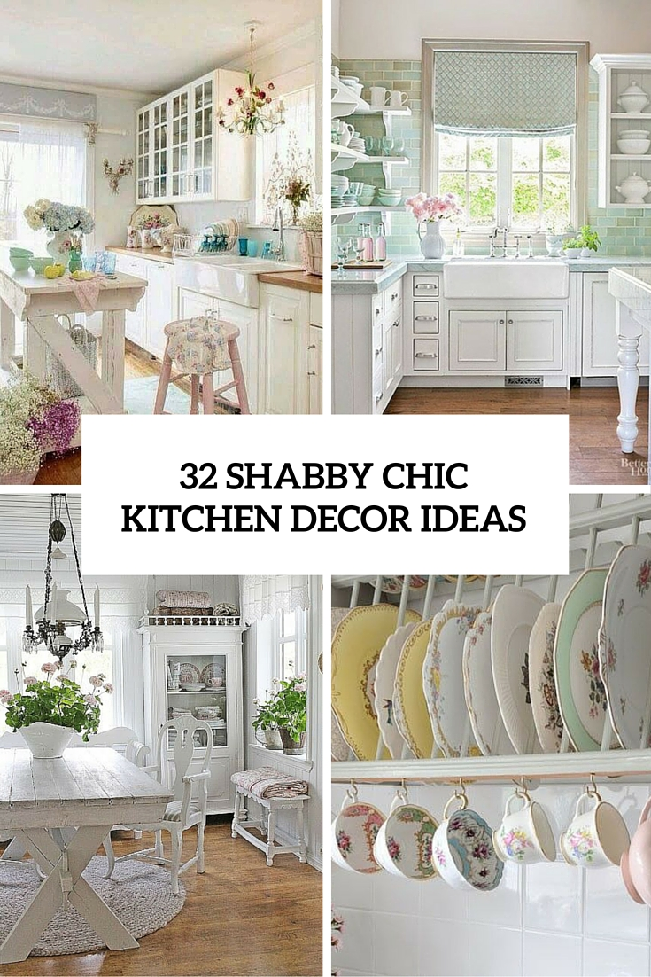 Good 32 Shabby Chic Kitchen Decor Ideas Cover