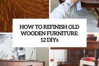 how-to-refinish-old-woode-furniture-12-diys-cover