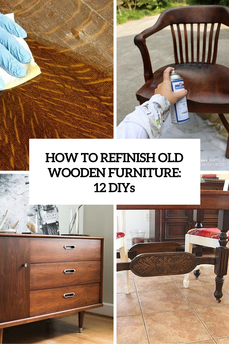 renovating old furniture. How To Refinish Old Wooden Furniture: 12 Smart DIYs Renovating Furniture