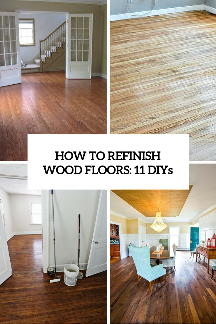 How To Refinish Wood Floors: 11 Cool DIYs
